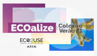 Coleção ECOalize - Verão 21 Eco2Use